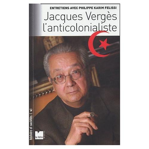 Jacques Vergès l'anticolonialiste
