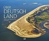 Über Deutschland. Städte & Landschaften von oben 2017 - Wandkalender, Fotokalender, Heimat, Posterkalender  -  46 x 39 cm