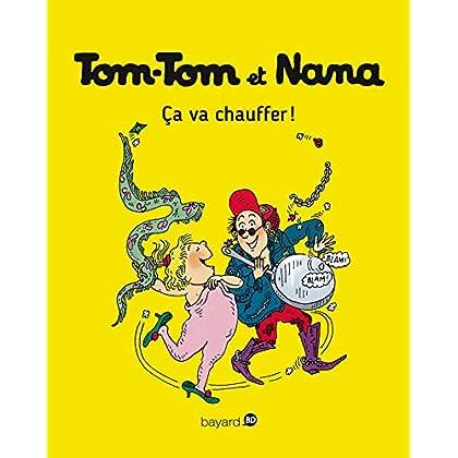 Tom-Tom et Nana, Tome 15: Ça va chauffer !