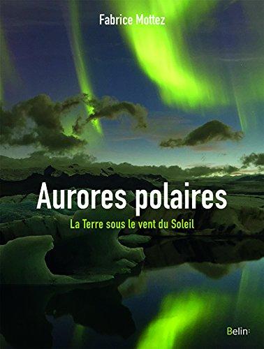 les-aurores-polaires-la-terre-sous-le-vent-du-soleil