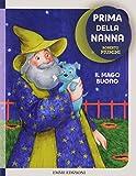 Scarica Libro Il mago buono Prima della nanna (PDF,EPUB,MOBI) Online Italiano Gratis