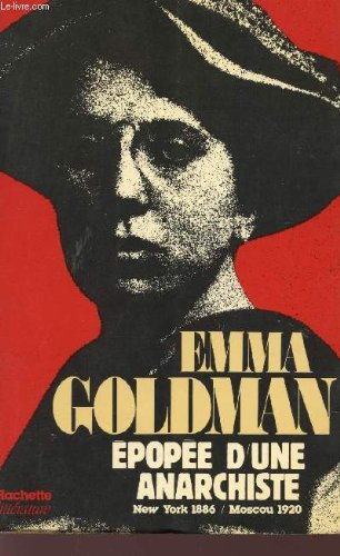 EMMA GOLDMAN - EPOPEE D'UNE ANARCHISTE - NEW YORK 1886 - MOSCOU 1920.