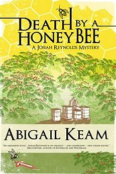 Death By A HoneyBee: A Josiah Reynolds Mystery 1 (A Southern Bluegrass cozy) (Josiah Reynolds Mysteries) by [Keam, Abigail]