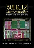 68HC12 Microcontroller by Daniel J. Pack (2001-12-21)