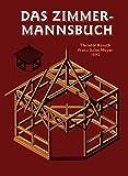 Das Zimmermannsbuch: Die Bau-und Kunstzimmerei mit besonderer Berücksichtigung der äusseren Form (Edition libri rari)