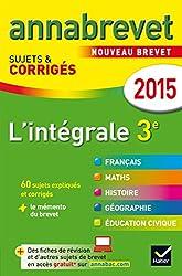 Annales Annabrevet 2015 L'intégrale 3e: sujets et corrigés du brevet dans toutes les matières