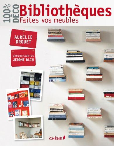 Bibliothques, faites vos meubles