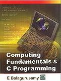 COMPUTING FUNDAMENTALS AND C PROGRAMMING