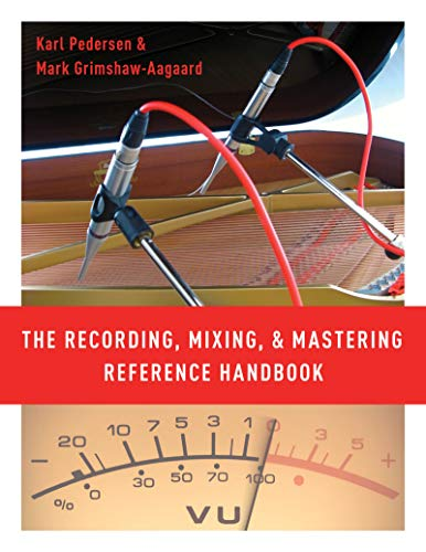 The Recording, Mixing, and Mastering Reference Handbook (English Edition)