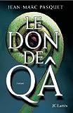 Le don de Qa (Romans contemporains) - Format Kindle - 9782709632720 - 7,99 €
