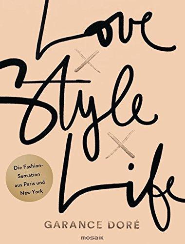 Dore Gesicht (Love x Style x Life: Die Fashion-Sensation aus Paris und New York)