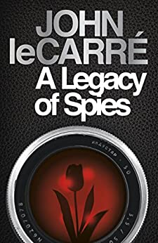 A Legacy of Spies by [Carré, John le]