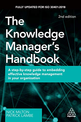 The Knowledge Manager\'s Handbook: A Step-by-Step Guide to Embedding Effective Knowledge Management in your Organization (English Edition)