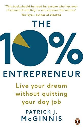 The 10% Entrepreneur : Live Your Dream Without Quitting Your Day Job par Patrick J. McGinnis