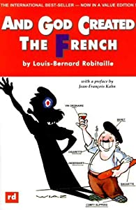 And God Created the French by Louis-Bernard Robitaille par Louis-Bernard Robitaille