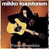 Songtexte von Mikko Kuustonen - 30 unohtumatonta laulua