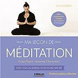 Telecharger Livres Ma lecon de meditation Corps Esprit retrouvez l harmonie Chez vous au bureau ou en pleine nature (PDF,EPUB,MOBI) gratuits en Francaise