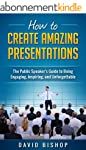 How to Create Amazing Presentations:...