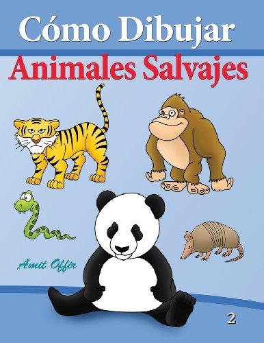 Cómo Dibujar - Animales Salvajes: Libros de Dibujo
