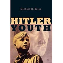 Hitler Youth by Michael H Kater (2006-05-12)