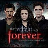 Twilight forever - Love Songs from the Twilight Saga