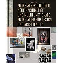 Materialrevolution II: Neue nachhaltige und multifunktionale Materialien für Design und Architektur