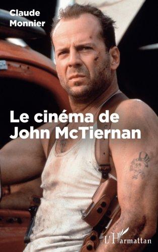 Le cinéma de John McTiernan par Claude Monnier.