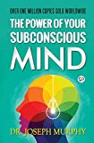 The Power of Your Subconscious Mind' has been a bestseller since its first publication in 1963, selling many millions of copies since its original publication. It is one of the most brilliant and beloved spiritual self-help works of all time which ca...