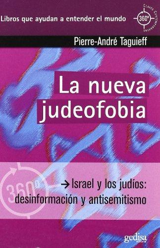 NUEVA JUDEOFOBIA, LA por Pierre-André Taguieff