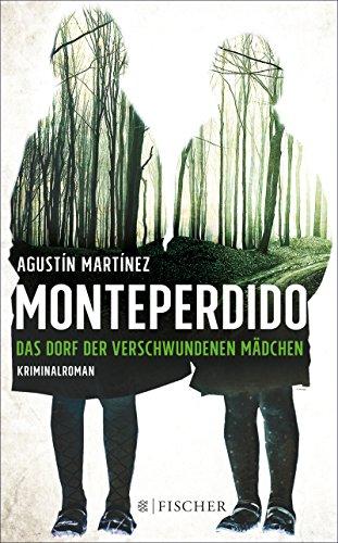 Monteperdido - Das Dorf der verschwundenen Mädchen: Kriminalroman