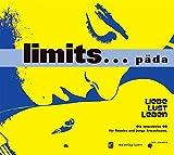 limits . . . päda, 1 CD-ROM Liebe, Lust, Leben. Die interaktive CD für Teenies und junge Erwachsene. Für Mac OS 8.6 oder höher und Windows 98 oder höher
