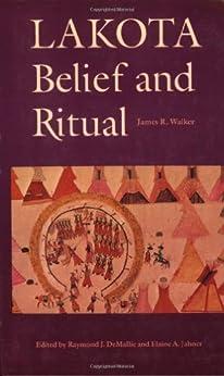 Lakota Belief and Ritual (English Edition)