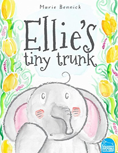 Ellie's tiny trunk: The heartwarming story of a young female elephant faced with the worry about not fitting in (Ellie's journey of Self discovery Book 1) (English Edition)
