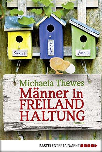 Buchseite und Rezensionen zu 'Männer in Freilandhaltung: Roman' von Michaela Thewes