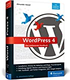 WordPress 4: Das umfassende Handbuch. Vom Einstieg in WordPress 4 bis zu fortgeschrittenen Themen: inkl. WordPress-Themes, Templates, SEO, Google Analytics, Backup u. v. m. – Ausgabe 2017