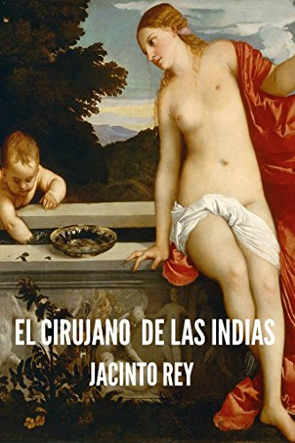 El cirujano de Las Indias por Jacinto Rey