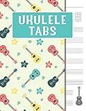 Ukulele Tabs: Blank Ukulele Tabulatur Notebook, Journal for Writing and Compositing Ukulele Music, Song and Chord Book