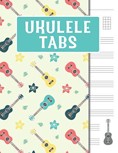 Ukulele Tabs: Blank Ukulele Tabulatur Notebook, Journal for Writing and Compositing Ukulele Music, Song and Chord Book -