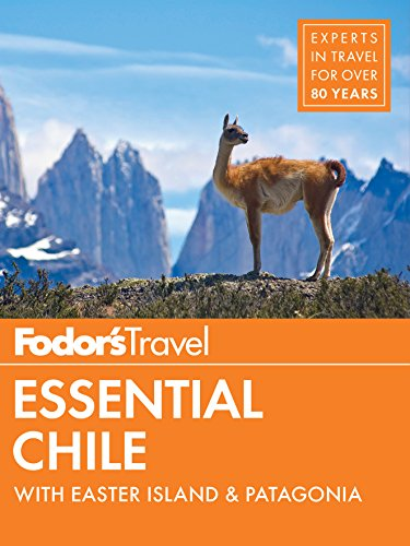 Fodor's Essential Chile: with Easter Island & Patagonia (Travel Guide) por Fodor's Travel Guides