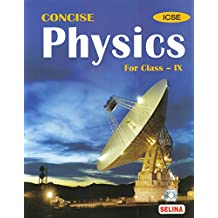 Selina ICSE Concise Physics for Class 9 (2018-19 Session)