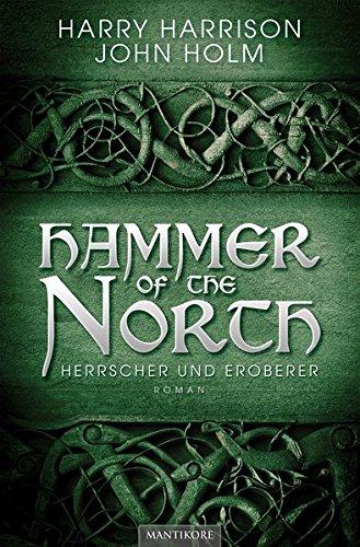 Harrison, Harry: Hammer of the North - Herrscher und Eroberer