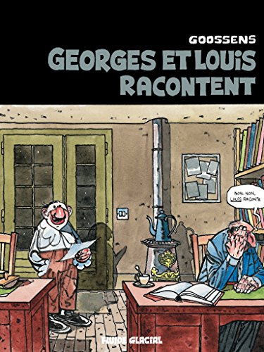 Georges et Louis, Tome 1 : Georges et Louis racontent