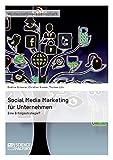 Social Media Marketing für Unternehmen. Eine Erfolgsstrategie?