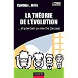 La théorie de l'évolution - ...et pourquoi ça marche (ou pas)