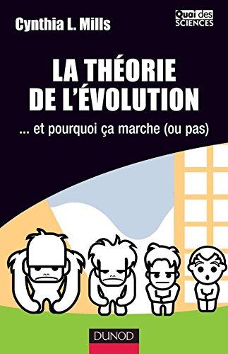 La théorie de l'évolution - .et pourquoi ça marche (ou pas)