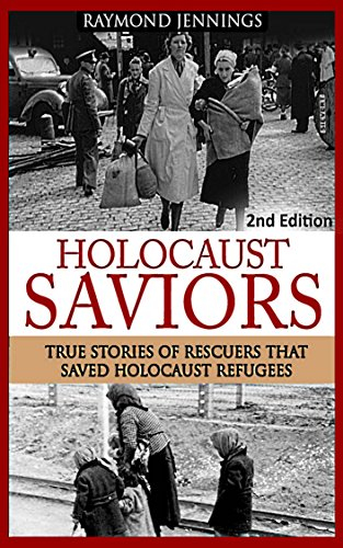 Holocaust: Saviors - True Stories Of Rescuers That
