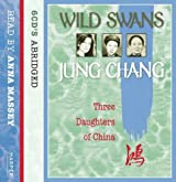 Wild Swans: Three Daughters of China by Chang, Jung (2007) Audio CD