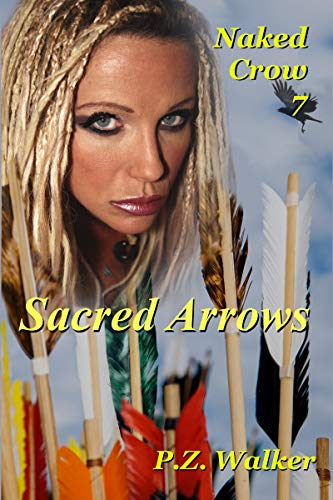 Naked Crow 7 - Sacred Arrows by [Walker, P.Z.]