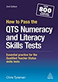 How to Pass the QTS Numeracy and Literacy Skills Tests: Essential Practice for the Qualified Teacher Status Skills Tests