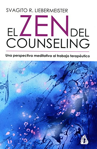 El Zen del counseling / The Zen of counseling (Alfaomega) por S. Liebermemeister